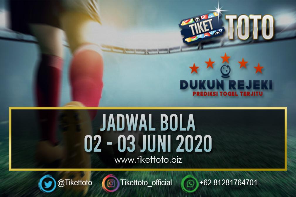 JADWAL PERTANDINGAN BOLA 02 – 03 JUNI 2020