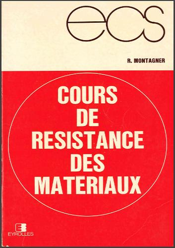 Livre : Cours de résistance des matériaux - Robert Montagner, Eyrolles 1988