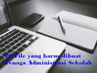 70 File yang harus dibuat Tenaga Administrasi Sekolah