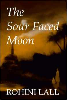 The Sour Faced Moon by Rohini Lall - A Book Review