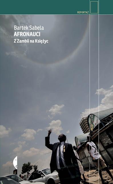 Afronauci. Z Zambii na księżyc - Bartek Sabela