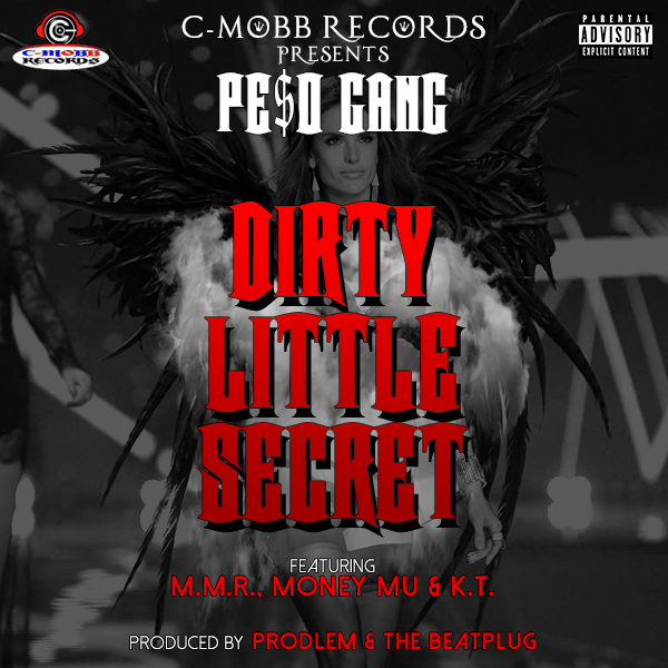 "Pe$o Gang drops new banger, ""Dirty Little Secret"""