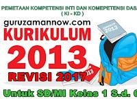 PEMETAAN ( KI – KD ) SD/MI KURIKULUM 2013 REVISI 2017 SEMESTER 1 DAN 2 KELAS 1 s.d 6  LENGKAP