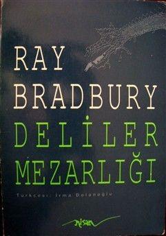 Ray Bradbury - Deliler Mezarlığı