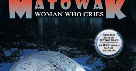 Matowak Woman Who Cries - Tour and Giveaway