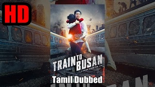 [2016] Train To Busan Tamil Dubbed Movie Online | Train To Busan Tamil Full Movie