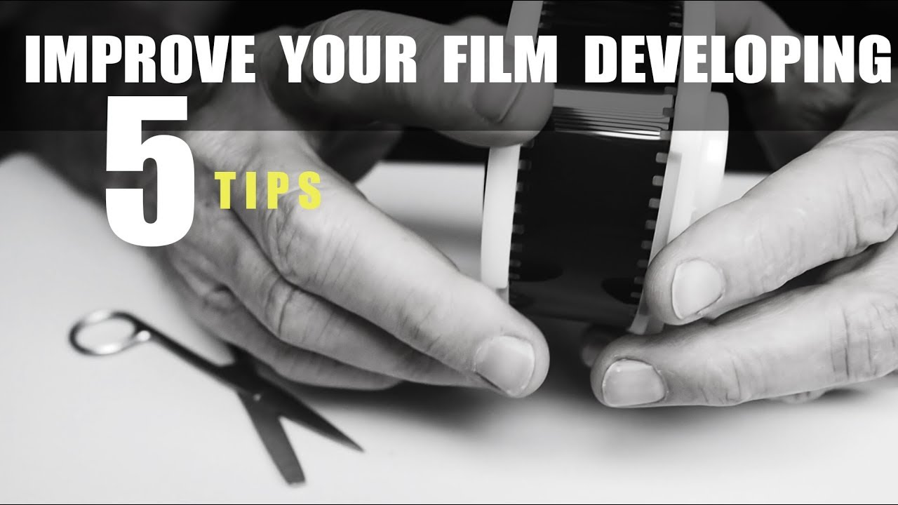 5 Tips to Improve Your Film Developing