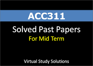 ACC311 Mid Term Solved Past Papers