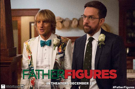 Sinopsis Film Father Figures 2017