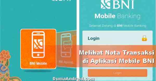 Cara Lihat Nota Bukti Transaksi di BNI Mobile Banking
