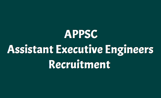appsc aee posts 2019,assistant executive engineers recruitment,online application form,last date for apply,exam date,hall tickets,results,selection list