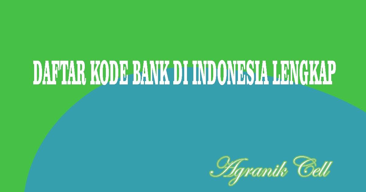 Daftar Kode Bank Di Indonesia Lengkap Agranik Cell
