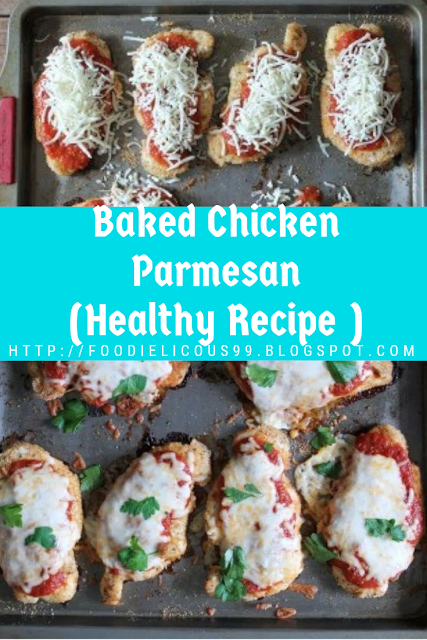Baked Chicken Parmesan (Healthy Recipe )