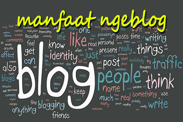 Manfaat Ngeblog Yang Bisa Kita Dapatkan