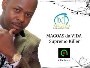 Supremo Killer - Mágoas da Vida