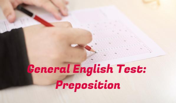 Online General Test : Preposition | English Grammar Mock Test - GK