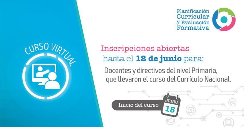 CURRÍCULO NACIONAL: Curso Virtual sobre Planificación Curricular y Evaluación Formativa (Inscripción hasta 12 Junio) MINEDU - www.minedu.gob.pe
