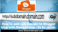 How to add sub domain to Blogger blog with Namecheap ( fix br- error)