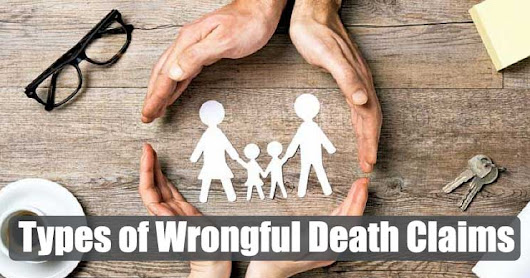 5 Most Common Types of Wrongful Death Claims