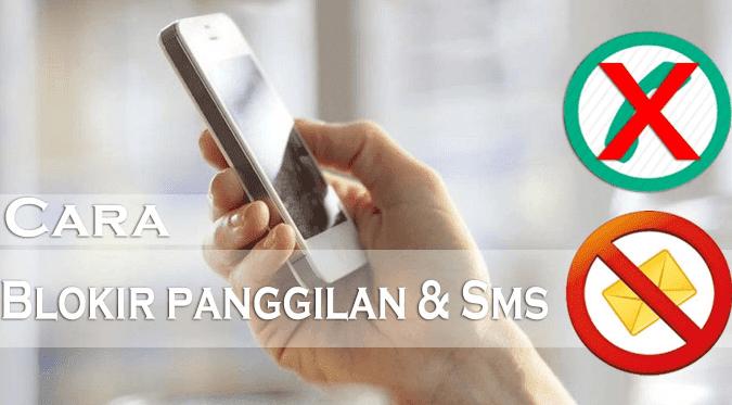 Cara Blokir Nomor HP dari Panggilan Masuk dan SMS