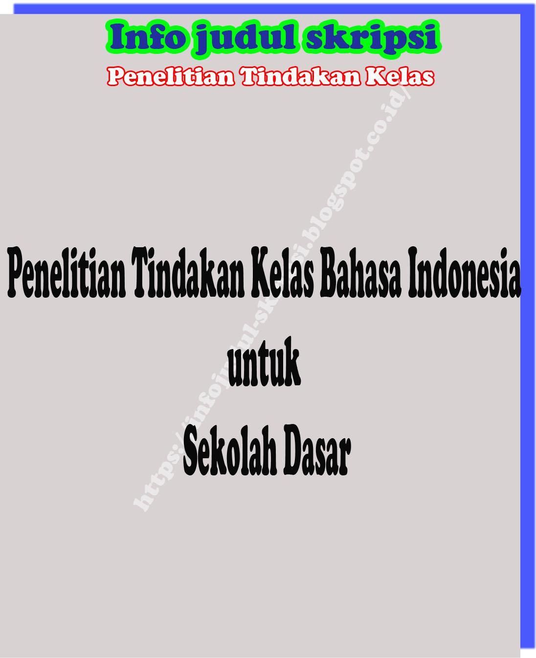 Contoh Judul Skripsi Ptk Bahasa Indonesia - Kumpulan ...