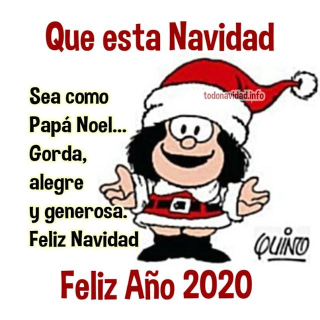Que esta Navidad sea como papá Noel gora, alegre y generosa, Feliz Navidad, humor Mafalda