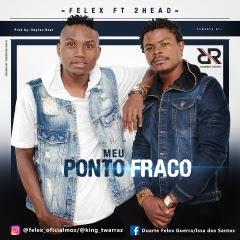 Felex feat 2 Head - Meu Ponto Fraco (Download) 2o17 mp3