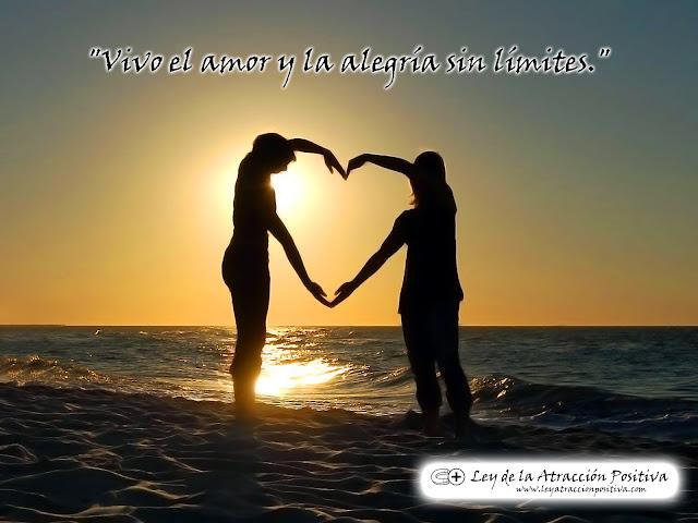 """""""Vivo el amor y la alegría sin límites."""""""