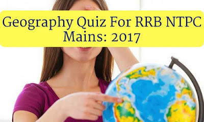 Geography Quiz For RRB NTPC Mains: 2017