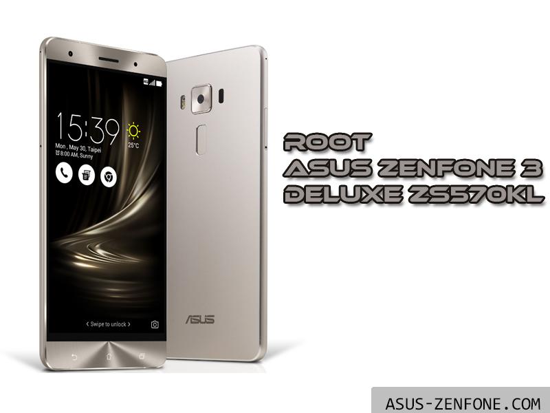 How to Root ASUS ZenFone 3 Deluxe ZS570KL ~ Asus Zenfone