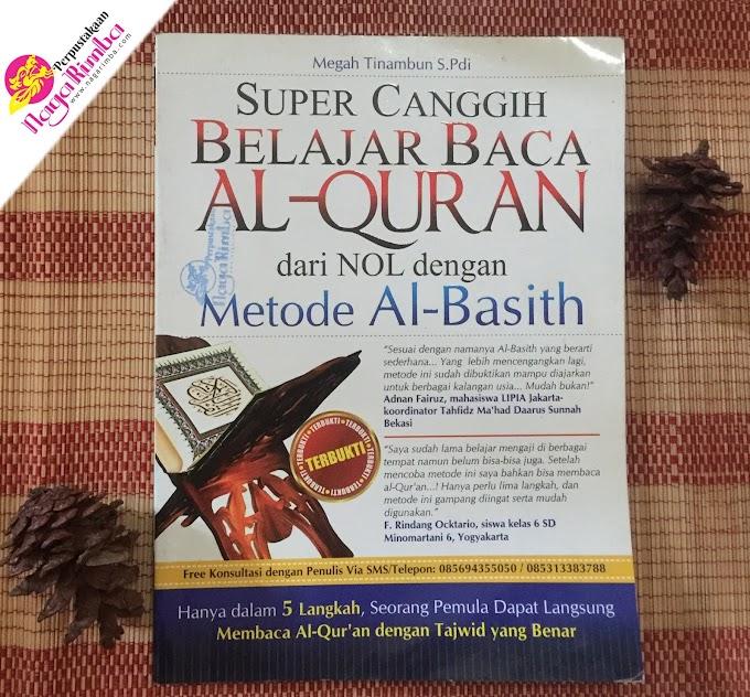 Super Canggih Belajar Baca AL-QURAN dari NOL dengan Metode Al-Basith - Megah Tinambun S.Pdi