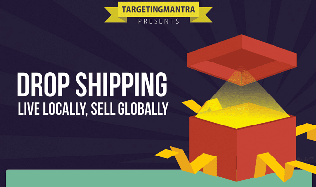 Drop Shipping – Live Locally, Sell Globally
