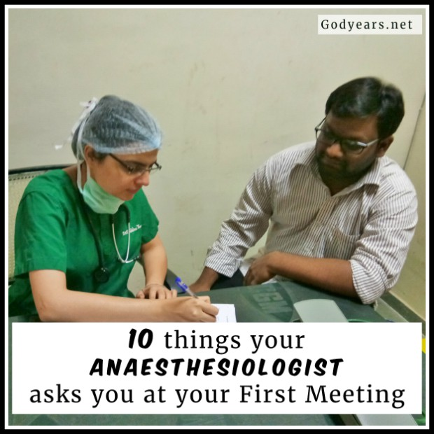 So what are the 10 things your anaesthesiologist asks you at your first meeting?