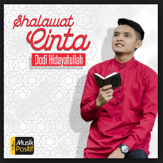 Best Of Dodi Hidayatullah Mp3 Album Sholawat Cinta Paling Baper,Dodi Hidayatullah, Lagu Religi, Lagu Cover,