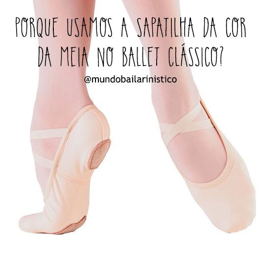 6d8d5864d6 Mundo Bailarinístico  Porque usamos a sapatilha da cor da meia calça