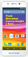Flash Bricked / Bootloop Micromax Canvas KNIGHT 2 E471.