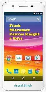 Flash Bricked / Bootloop Micromax Canvas KNIGHT 2 E471.