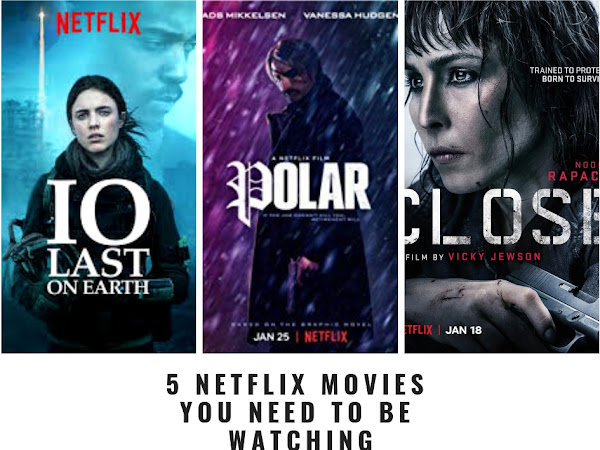 5 Netflix Movies You Need to Be Watching