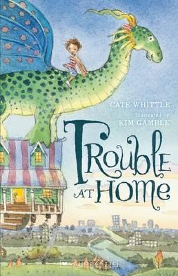 Trouble At Home by Cate Whittle and illustrated by Kim Gamble