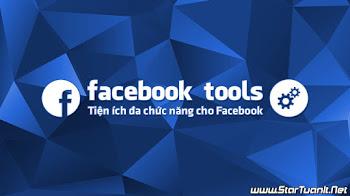 Facebook Tools - Tiện ích đa chức năng cho Facebook