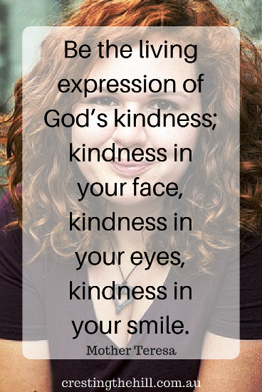 Be the living expression of God's kindness - Mother Teresa