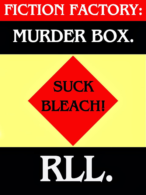 http://www.amazon.co.uk/MURDER-BOX-FICTION-FACTORY-RLL-ebook/dp/B00HK0DLL8/ref=sr_1_1?s=books&ie=UTF8&qid=1388179119&sr=1-1&keywords=rll+murder+box