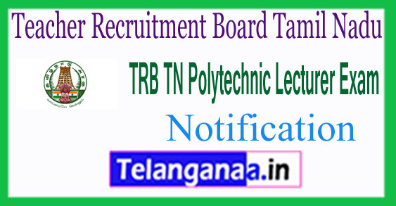 TN TRB Polytechnic Lecturer Eligibility 2017 Notification Application