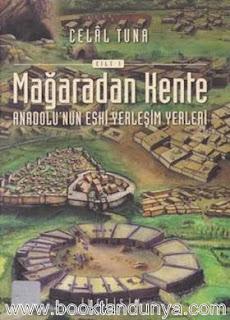 Celal Tuna - Mağaradan Kente - Anadolu'nun Eski Yerleşim Yerleri - 2
