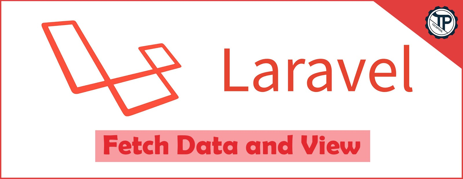 Fetch data and display in views using Laravel