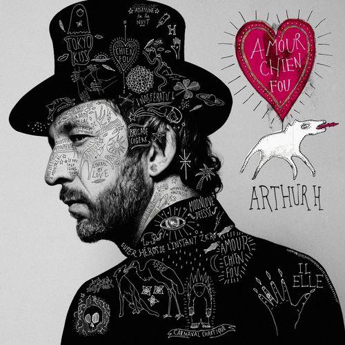 News du jour Amour chien fou Arthur H Blog La Muzic de Lady