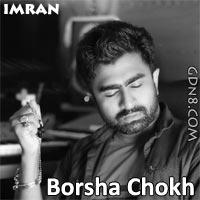 Borsha Chokh - Bolte Bolte Cholte Cholte