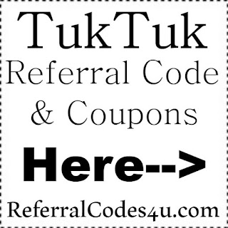 Tuk Tuk Referral Code 2017, TukTuk Reviews, TukTuk Promo Code 2017 January, February, March, April, May