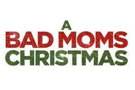 Sinopsis Film A Bad Moms Christmas (2017)