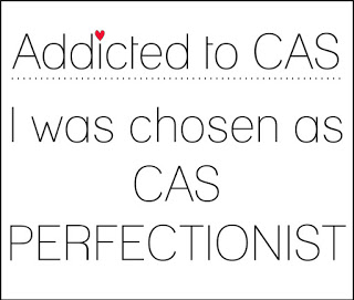 Addicted to CAS - Perfectionist!